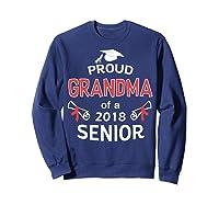 Proud Grandma Of A 2018 Senior Graduate Graduation 18 Shirts Sweatshirt Navy