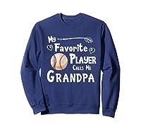 Baseball Softball Favorite Player Calls Me Grandpa Shirts Sweatshirt Navy