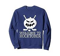 Halloween Hockey Pumpkin Welcome To Hocktober T Shirt Sweatshirt Navy