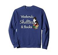 Love My Tri-sheltie, Weekends Books Sheltie Mom Gift T-shirt Sweatshirt Navy