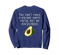 Vegan Funny Can't Make Everyone Happy Not An Shirts Sweatshirt Navy