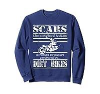 Dirt Bike Scars The Original Tattoo Motorcycle Shirts Sweatshirt Navy