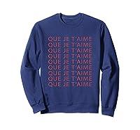 Chic Fun That I Love You French Slogan Language Travel Gift T-shirt Sweatshirt Navy