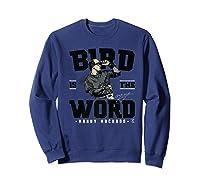 Manny Machado Bird Is The Word Apparel Shirts Sweatshirt Navy