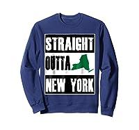 Straight Outta New York Funny Ny Shirts Sweatshirt Navy
