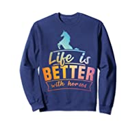 Cute Life Is Better With Horses Horsey Shirts Sweatshirt Navy
