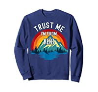 Trust Me I\\\'m From Kent Colorful Mountain Vintage Style T-shirt Sweatshirt Navy