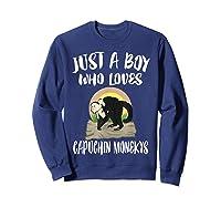 Just A Boy Who Loves Capuchin Monkeys T-shirt Sweatshirt Navy