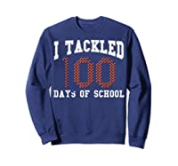 Funny Football 100th Day Of School Sports Out Tea Shirts Sweatshirt Navy