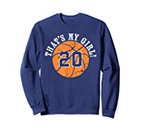 Unique That\\\'s My Girl #20 Basketball Player Mom Or Dad Gifts T-shirt Sweatshirt Navy