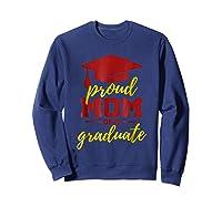 Proud Mom Of A Graduate, Maroon And Gold Shirts Sweatshirt Navy