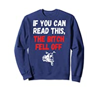 S S-printed On Back-if You Can Read This The Bitch Fell Off T-shirt Sweatshirt Navy
