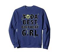 S Yoda Best Birthday Girl Rebel Logo Shirts Sweatshirt Navy