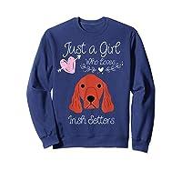 Just A Girl Who Loves Irish Setters - Irish Setter Dog Gift T-shirt Sweatshirt Navy