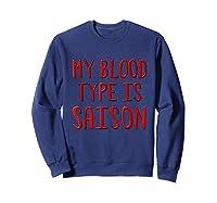 My Blood Type Is Saison T-shirt Sweatshirt Navy