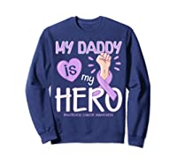 My Daddy Is My Hero Pancreatic Cancer Awareness Tshirt Sweatshirt Navy