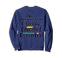 I Am A Kindergarten Tea - Classy Educated Essential T-shirt Sweatshirt Navy