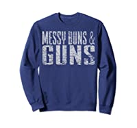 Messy Buns Guns Funny Shirts Sweatshirt Navy