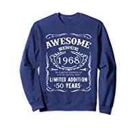 50 Th Birthday 50 Happy Fifty Years Old 1968 Gift Shirts Sweatshirt Navy