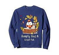 Humpty Had A Great Fall Funny Autumn Joke T-shirt Sweatshirt Navy