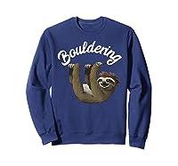 Funny Bouldering Sloth T Shirt Free Rock Climbing Animal Sweatshirt Navy