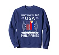 May Live N The Usa The Philippines Flag Shirts Sweatshirt Navy