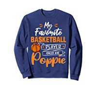 My Favorite Basketball Player Calls Me Poppie Funny Gift T-shirt Sweatshirt Navy