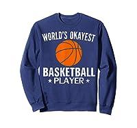 Vintage World's Okayest Basketball Player Funny Sports Gift Shirts Sweatshirt Navy