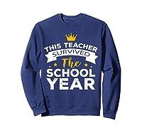This Tea Survived The School Year - Last Day Shirt Sweatshirt Navy