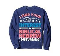 Biblical Hebrew Funny Saying Gift Shirts Sweatshirt Navy