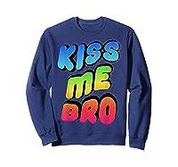 Kiss Me Bro Funny Gay Lgbt Rainbow Pride Flag Tshirt Sweatshirt Navy