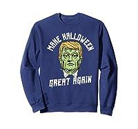 Make Halloween Great Again Funny Orangetrump Halloween Shirts Sweatshirt Navy