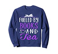 Fueled By Books And Tea Cute Bookworm Shirts Sweatshirt Navy