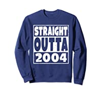 Straight Outta 2004 14th Birthday For A 14 Year Old Shirts Sweatshirt Navy