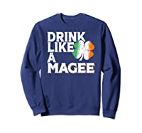 Drink Like A Magee St Patrick's Day Beer Gift Design Shirts Sweatshirt Navy