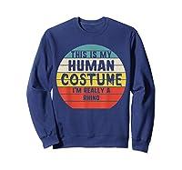 This My Human Costume I'm Really A Rhino Halloween Vintage Shirts Sweatshirt Navy
