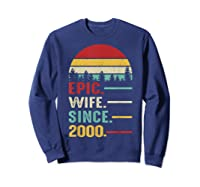 20th Wedding Anniversary Gift For Her Epic Wife Since 2000 Shirts Sweatshirt Navy