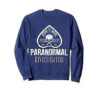 Paranormal Investigator Ghost Hunter Activity Halloween Gift Shirts Sweatshirt Navy