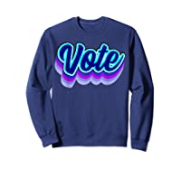 Vote Blue 2020 Vote 2020 Shirts Sweatshirt Navy