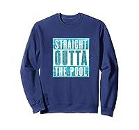 Straight Outta The Pool T-shirt| Sun And Water Summer Swim Premium T-shirt Sweatshirt Navy