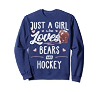 Just A Girl Who Loves Bears And Hockey Gift Bear T-shirt Sweatshirt Navy