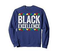 Black Excellence T-shirt Black Pride Gift T-shirt Sweatshirt Navy