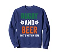 Rugby And Beer Funny Alcohol Outs For St Patricks Day T-shirt Sweatshirt Navy