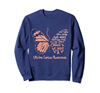 Uterine Cancer Being Strong Is The Only Choice Butterfly Shirts Sweatshirt Navy