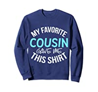 My Favorite Cousin Gave Me This Cool Cousin Crew Gift Shirts Sweatshirt Navy