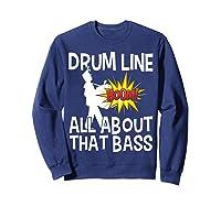 Bass Drum Player All About That Bass Drumline Drummer Shirts Sweatshirt Navy