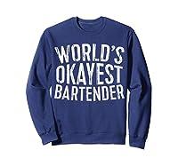 World\\\'s Okayest Bartender T-shirt Sweatshirt Navy