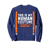 This Is My Human Costume I\\\'m Really Bumblebee Halloween T-shirt Sweatshirt Navy