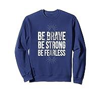 Spiritual Be Brave Be Strong Be Rless God Loves You Gift Premium T-shirt Sweatshirt Navy
