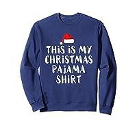 This Is My Christmas Pajama Funny Christmas Shirts Sweatshirt Navy